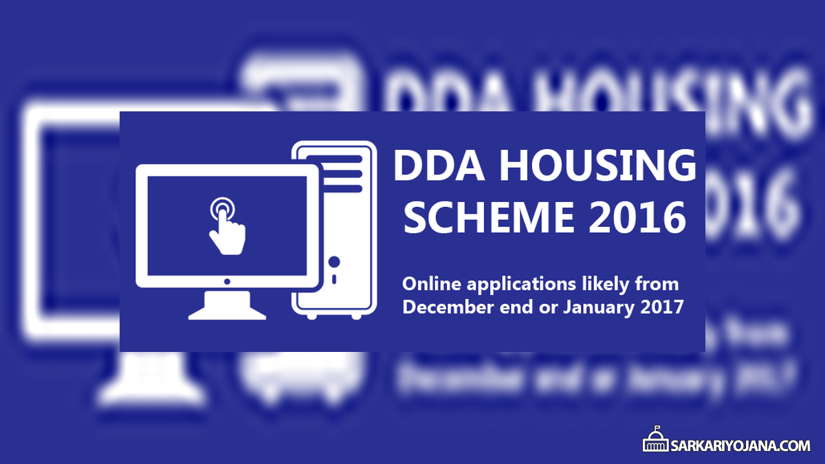 DDA Housing Scheme 2016-17 Online Applications Likely from January 2017