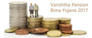 Varishtha Pension Bima Yojana 2017 – The Old Age Pension Scheme