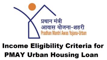 Income Eligibility Criteria PMAY Housing Loan