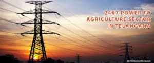 24×7 Power for Agriculture Sector in Telangana from March 2018