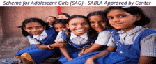 Scheme For Adolescent Girls (SAG) – SABLA Expansion Approved by Central Govt.