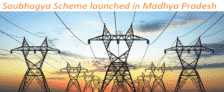 MP Saubhagya Scheme – 45 Lakh Families to Get Free Electricity Connections