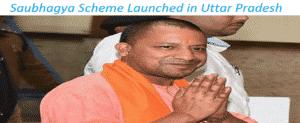 Sahaj Bijli Har Ghar Yojana – Saubhagya Scheme Launched in Uttar Pradesh