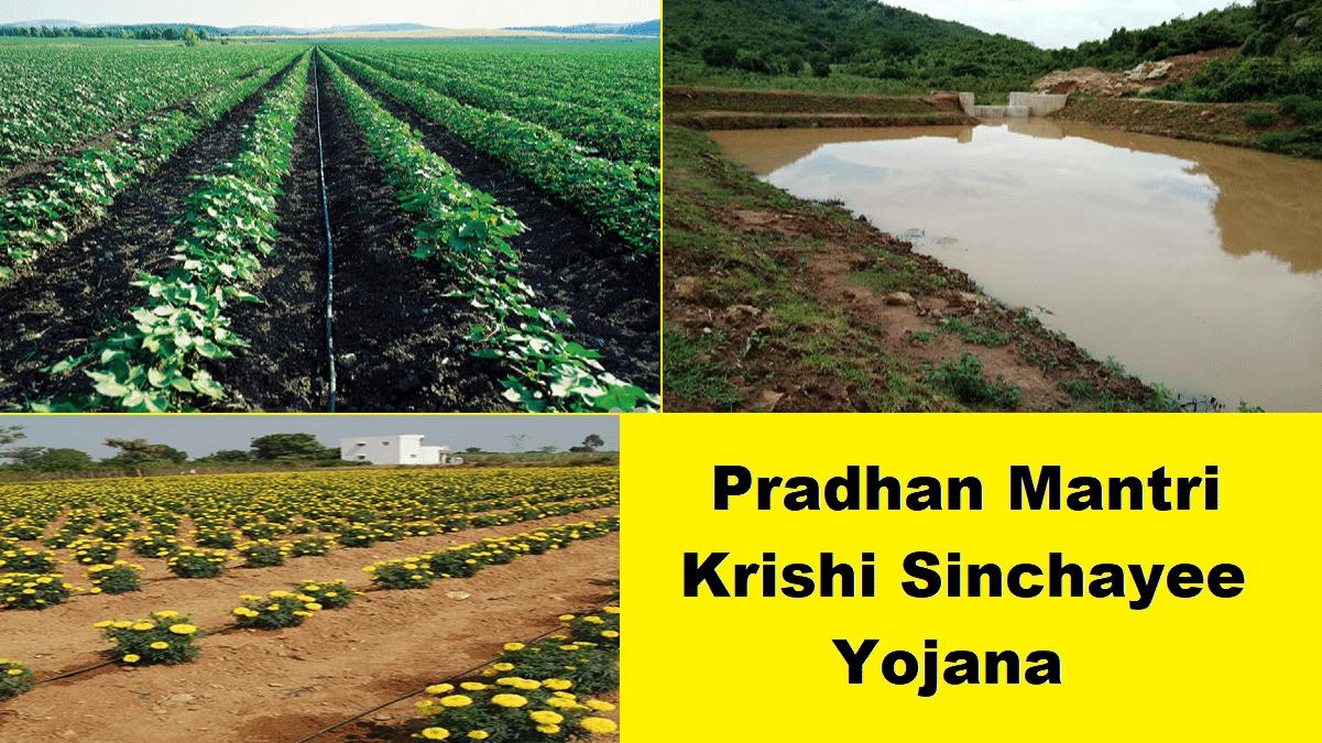 Pradhan Mantri Krishi Sinchayee Yojana PMKSY