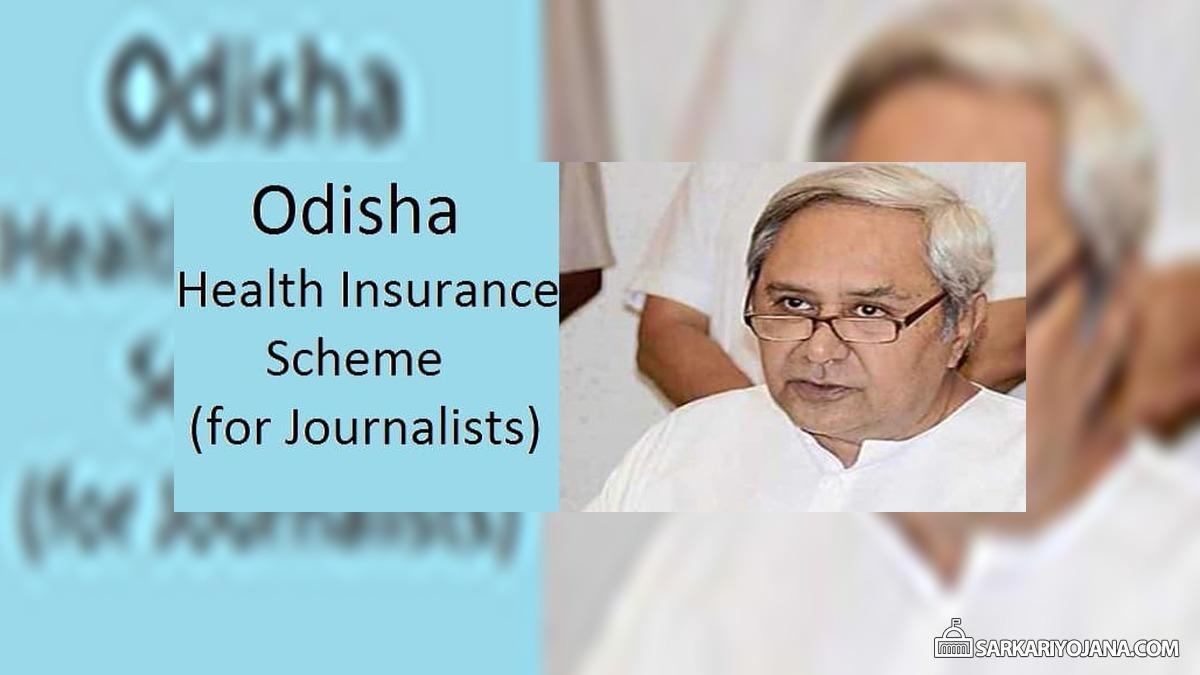 Odisha Health Insurance for Journalists – Gopabandhu Sambadika Swasthya Bima Yojana