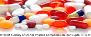 6% Interest Subsidy Scheme on Loans upto 4 Crore for Small Pharma Companies