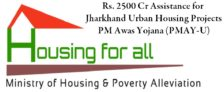 Jharkhand Urban Housing Projects PM Awas Yojana PMAY