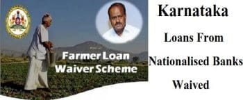Karnataka Farm Loan Waiver Scheme Nationalised Banks