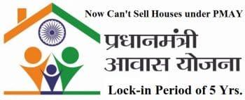 Houses Pradhan Mantri Awas Yojana PMAY Lock-in Period