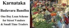 Karnataka Badavara Bandhu One Day Loan Scheme Street Vendors