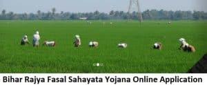 बिहार राज्य फसल सहायता योजना 2019 – ऑनलाइन आवेदन / रजिस्ट्रेशन / लॉगिन करें