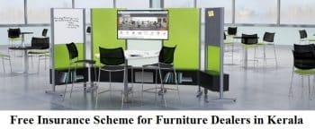 Free Insurance Scheme Furniture Dealers Merchants Kerala