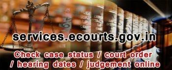 eCourts Portal & e-Courts Services App for Case Info. / Hearing Dates / Judgements