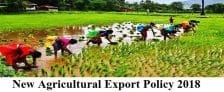 New Agriculture Export Policy 2018