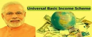 PM Universal Basic Income (UBI) Scheme 2019 – Cash Transfer in Bank Accounts of Poor