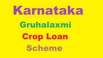 Karnataka Gruhalaxmi Crop Loan Scheme Details