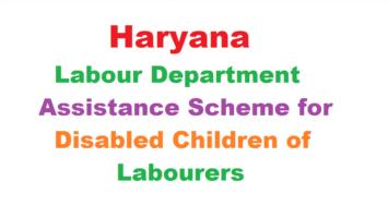 Haryana Bocw Assistance Disabled Children Labourers