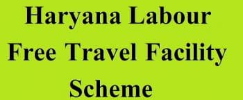Haryana Labour Department Free Travel Facility Scheme