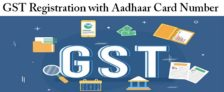 GST Registration by Aadhar Card Number