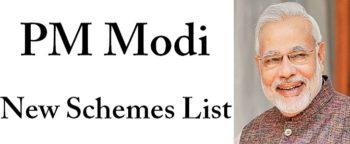 PM Narendra Modi New / Latest Government Schemes List