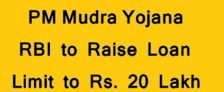 PM Mudra Yojana Loan Limit Raised 20 Lakh