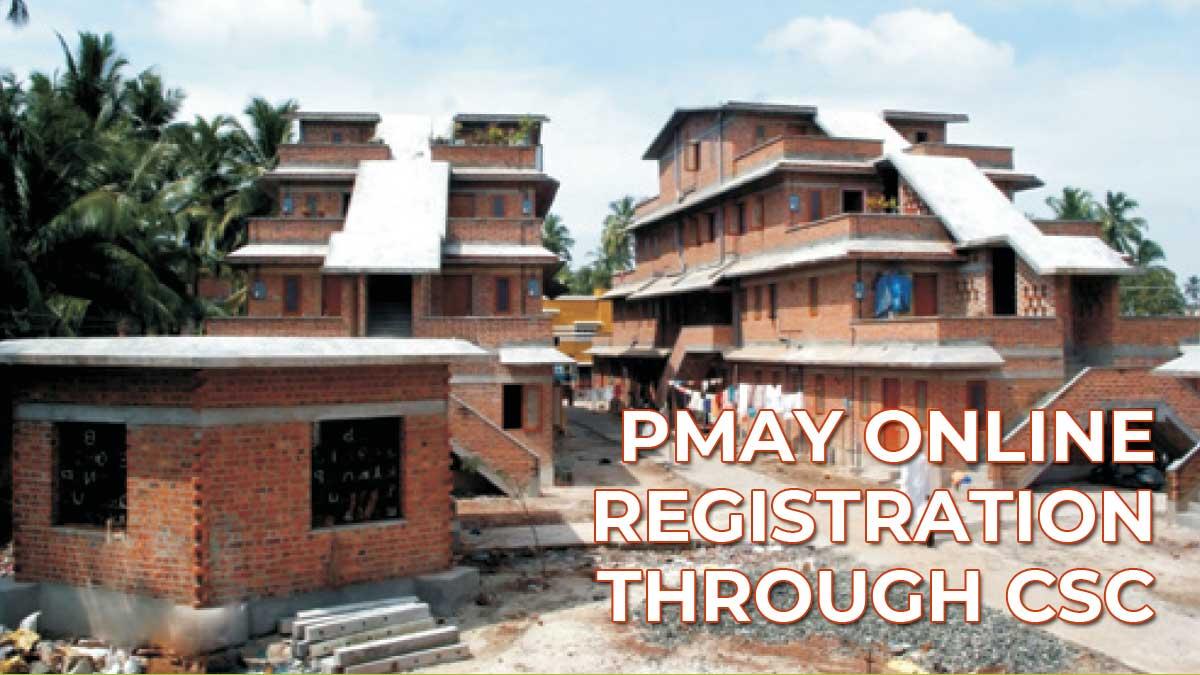 PMAY Online Registration through CSC