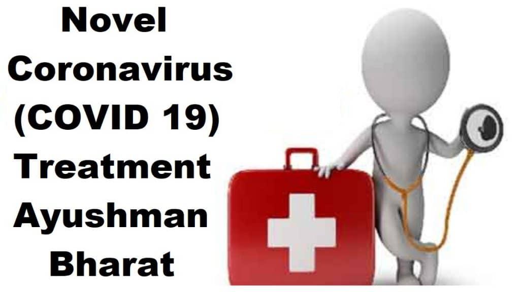 Free Novel Coronavirus (COVID 19) Treatment / Testing in Ayushman Bharat (PMJAY) Scheme