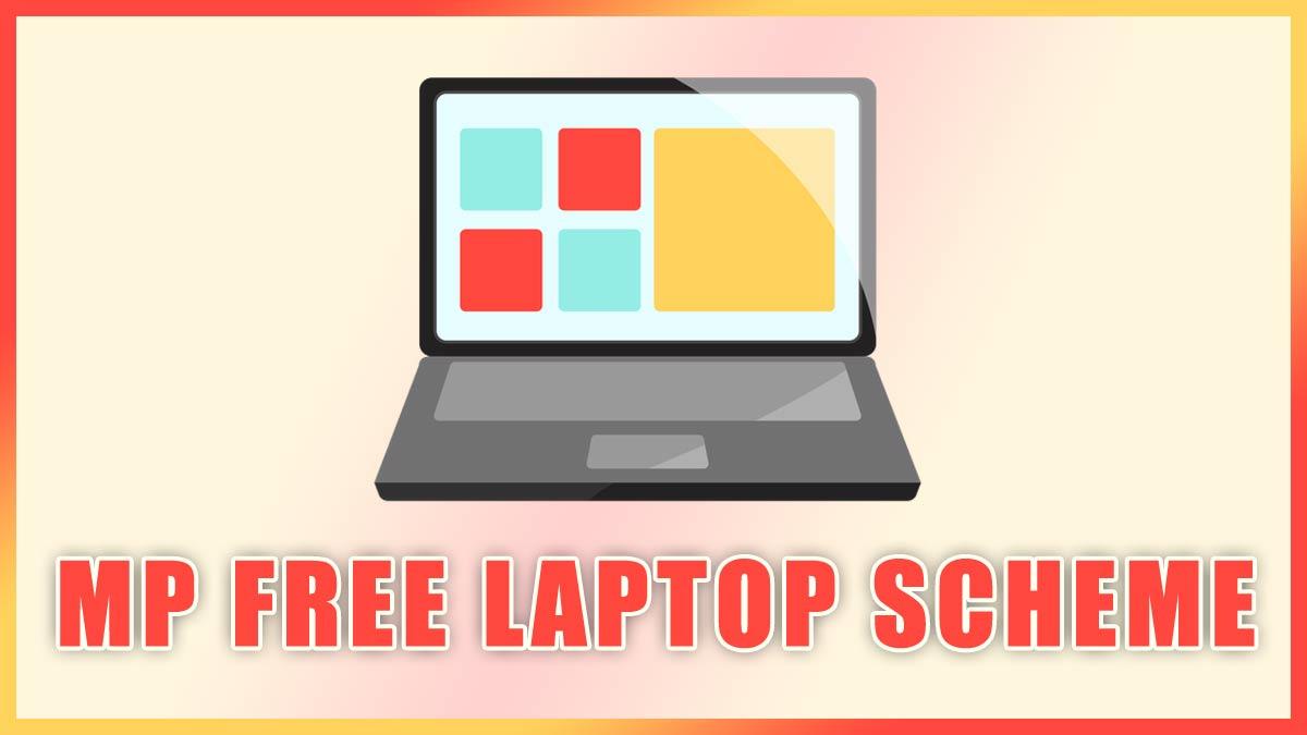 MP Free Laptop Scheme