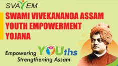 Swami Vivekananda Assam Youth Empowerment Yojana – SVAYEM Scheme Assam 2020-2021 Apply Online