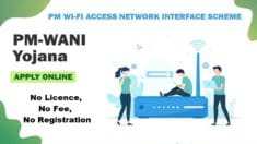 India PM WANI Scheme 2021 | PM Wi-Fi Access Network Interface | No Licence / Fee / Registration