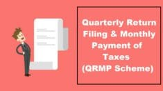 QRMP Scheme for GST Taxpayers w.e.f 1 Jan 2021 – Quarterly Return Filing & Monthly Payment of Taxes