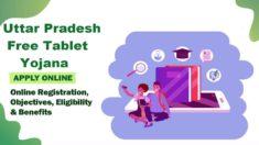 [Yogi] UP Free Tablet Yojana 2021 Online Registration Form / Last Date