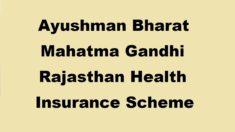 Ayushman Bharat Mahatma Gandhi Rajasthan Health Insurance Scheme (AB-MGRHIS) 2021 Launch in Rajasthan