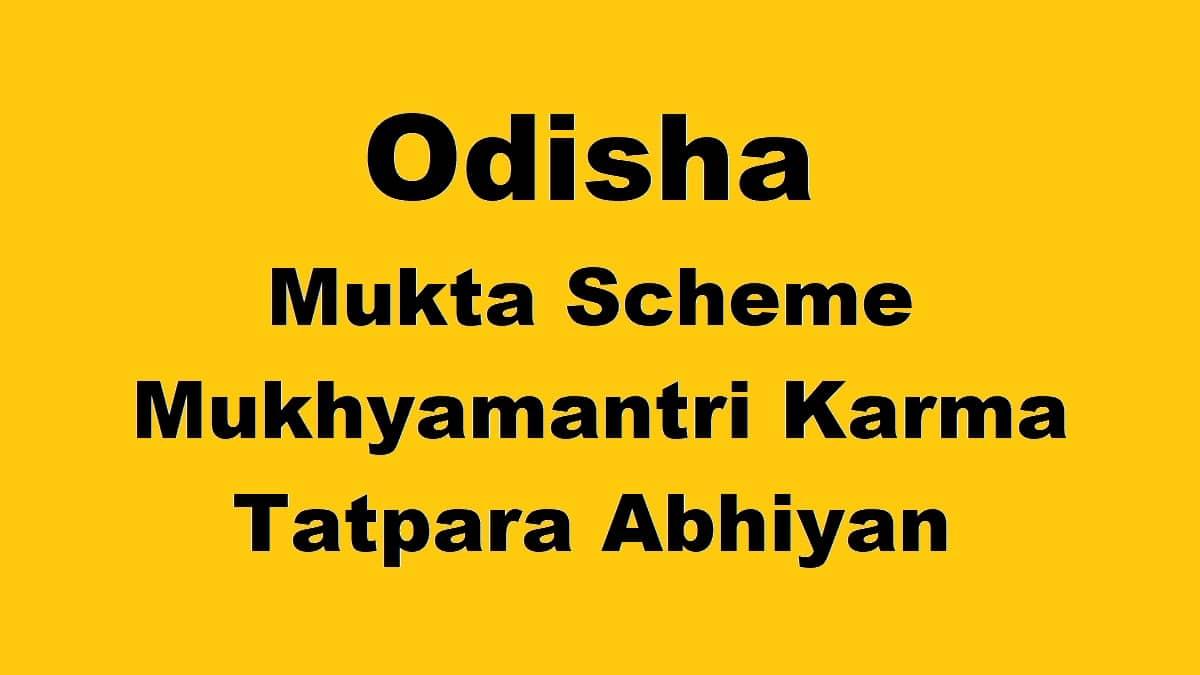 Odisha Mukta Scheme Mukhyamantri Karma Tatpara Abhiyan