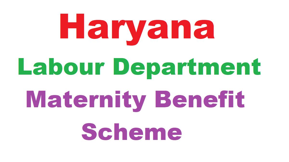 Haryana Labour Department Maternity Benefit Scheme
